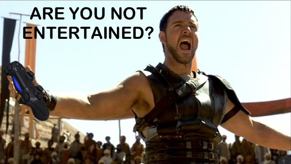are you not entertained PS4